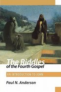 The Riddles of the Fourth Gospel Paperback