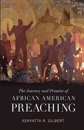The Journey and Promise of African American Preaching Paperback