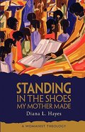 Standing in the Shoes My Mother Made Paperback
