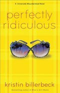 Perfectly Ridiculous (#03 in Universally Misunderstood Series) Paperback