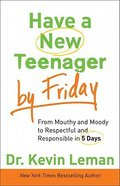 Have a New Teenager By Friday Hardback