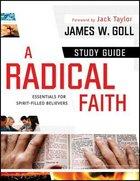 A Radical Faith (Study Guide) Paperback
