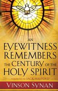 Eyewitness Remembers the Century of the Holy Spirit Paperback