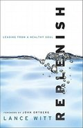 Replenish: Leading From a Healthy Soul Paperback