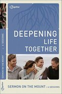 Sermon on the Mount (Deepening Life Together Series)