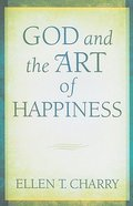 God and the Art of Happiness Hardback