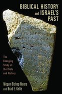 Biblical History and Israel's Past Paperback