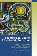 The Missional Church and Leadership Formation Paperback