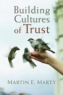 Building Cultures of Trust (Emory University Studies In Law And Religion Series) Hardback