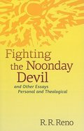 Fighting the Noonday Devil Paperback