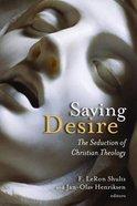 Saving Desire Paperback