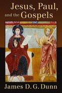 Jesus, Paul, and the Gospels Paperback