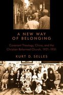 A New Way of Belonging (Historical Series Of The Reformed Church In America) Paperback