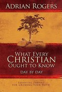 What Every Christian Ought to Know Day By Day Hardback