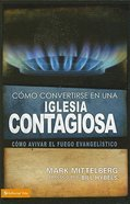Como Convertirse En Una Iglesia Contagiosa (Becominga Contagious Church) Paperback