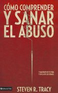 Comprende Y Sana El Abuso En Tu Vida (Mending The Soul) Paperback