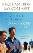 Vence Tu Temor, Comparte Tu Fe (Conquer Your Fear, Share Your Faith) Paperback