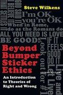 Beyond Bumper Sticker Ethics Paperback