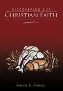 Discovering Our Christian Faith Hardback