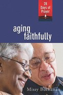 Aging Faithfully Paperback