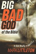 Big Bad God of the Bible Paperback