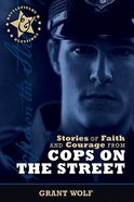 Stories of Faith and Courage From Cops on the Street (Battlefields & Blessings Series) Paperback