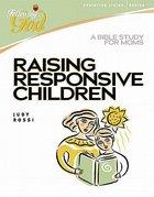 Raising Responsive Children (Following God: Christian Living Series) Paperback