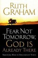 Fear Not Tomorrow, God is Already There Hardback