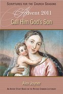 Advent 2011: Call Him God's Son (Leader's Guide) Paperback