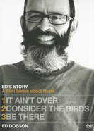 It Ain't Over/Consider the Birds/Be There (Ed's Story Series) DVD