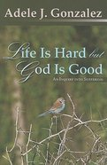 Life is Hard But God is Good Paperback