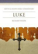 Shbc Bible Commentary: Luke (Smyth & Helwys Bible Commentary Series)