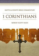 Shbc Bible Commentary: 1 Corinthians (Smyth & Helwys Bible Commentary Series)