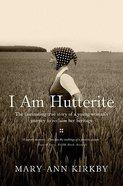 I Am a Hutterite (Large Print)