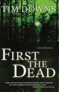 First the Dead (Bugman Novel Series) Paperback