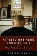 Key Questions About Christian Faith: Old Testament Answers Paperback