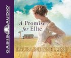 A Promise For Ellie (7 CDS) (#01 in Daughters Of Blessing Audio Series)