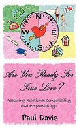 Are You Ready For True Love? Paperback