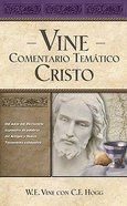 Vine Comentario Tematico: Christo (Spanish) (Vine's Topical Commentary: Christ) (Vine's Topical Commentary Series) Hardback