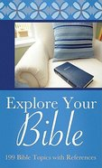 Explore Your Bible: 199 Bible Topics With References (Value Book Series) Paperback