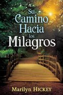 Your Pathway to Miracles (Su Camino Hacia Los Milagros)