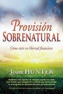 Provision Sobrenatural (Spanish) (Supernatural Provision)