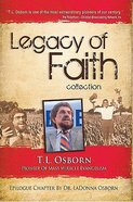 Legacy of Faith Collection: T.L. Osborne Hardback