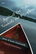 Against the Tide, Towards the Kingdom Paperback