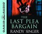 Last Plea Bargain (10 Cds, Unabridged) CD