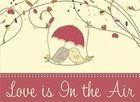 Life's Little Books on Wisdom: Love is in the Air Paperback