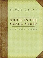 Devotional Journal: God is in the Small Stuff