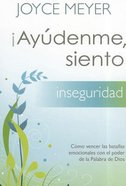 Ayudenme, Siento Inseguridad! (Help Me, I'm Insecure) Paperback