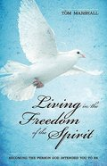 Living in the Freedom of the Spirit Paperback