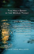 The Holy Spirit in the World Today Paperback